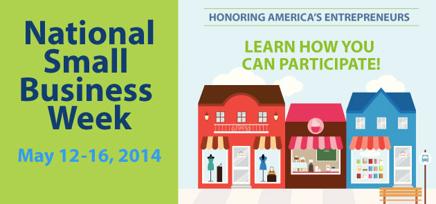 National Small Business Week May 12-16