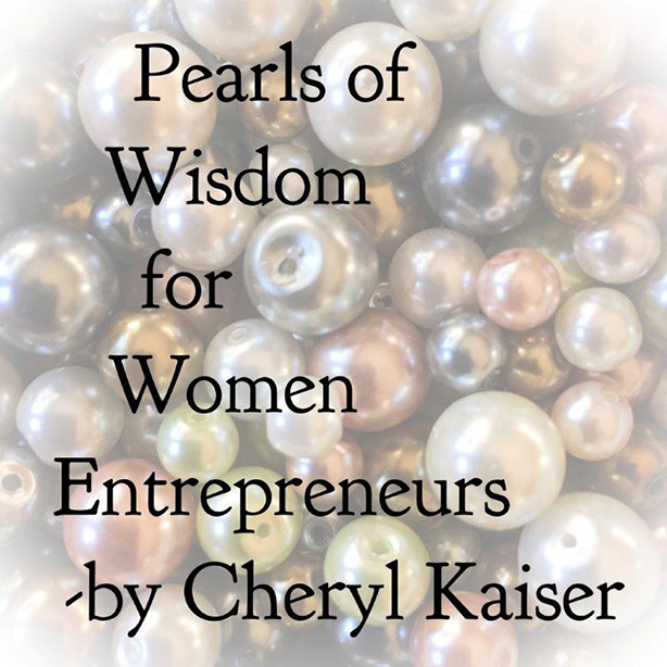 Pearls of Wisdom for the Passionate Woman Entrepreneur