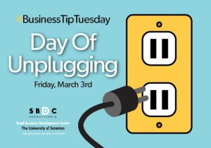 #BusinessTipTuesday – Do You Unplug from Your Business?
