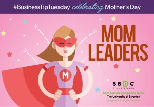#BusinessTipTuesday – A Perspective on #Momleaders & #MothersDay