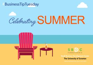 #Business Tip Tuesday – Summer State of Mind