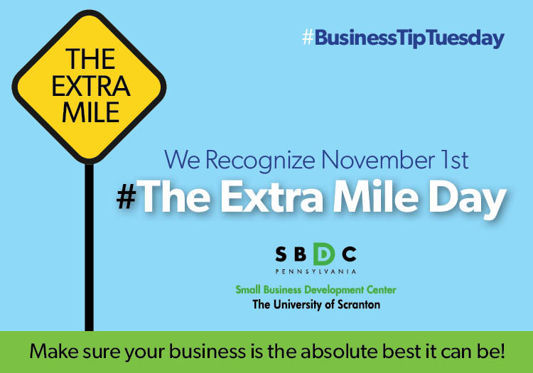 "#BusinessTipTuesday – ""The Extra Mile"" Day"