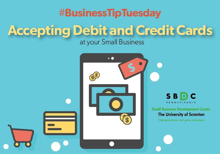 #BusinessTipTuesday – Accepting Debit and Credit Cards
