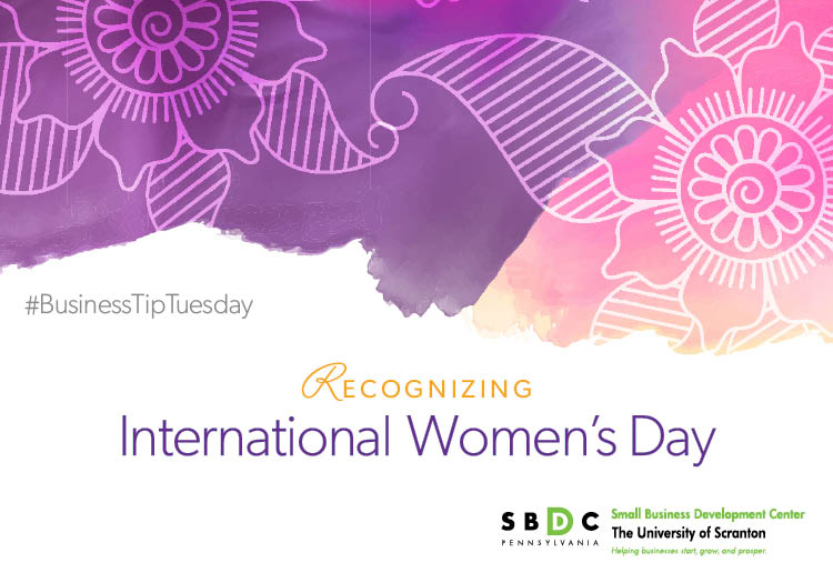 #BusinessTipTuesday – Recognizing International Women's Day