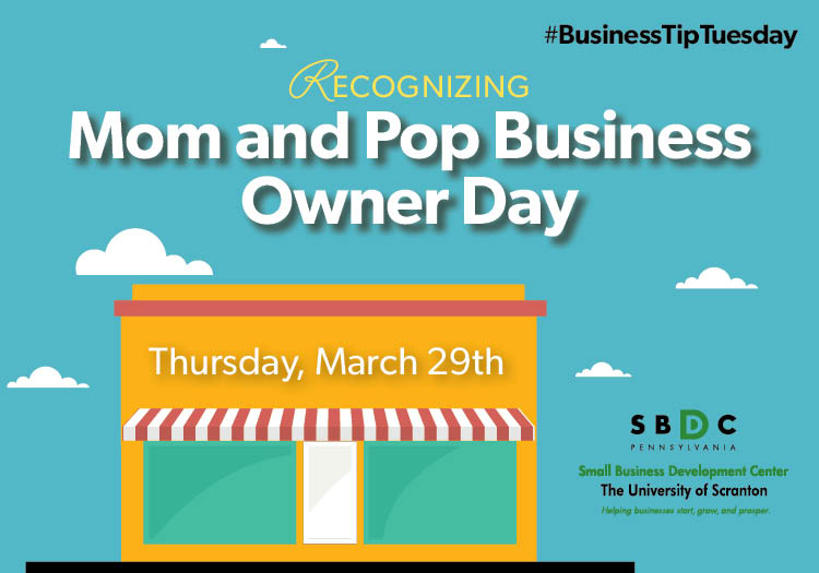 #BusinessTipTuesday – Mom and Pop Business Owner Day!