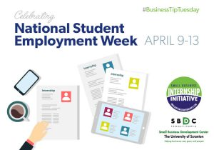 #BusinessTipTuesday – National Student Employment Week – April 9-13