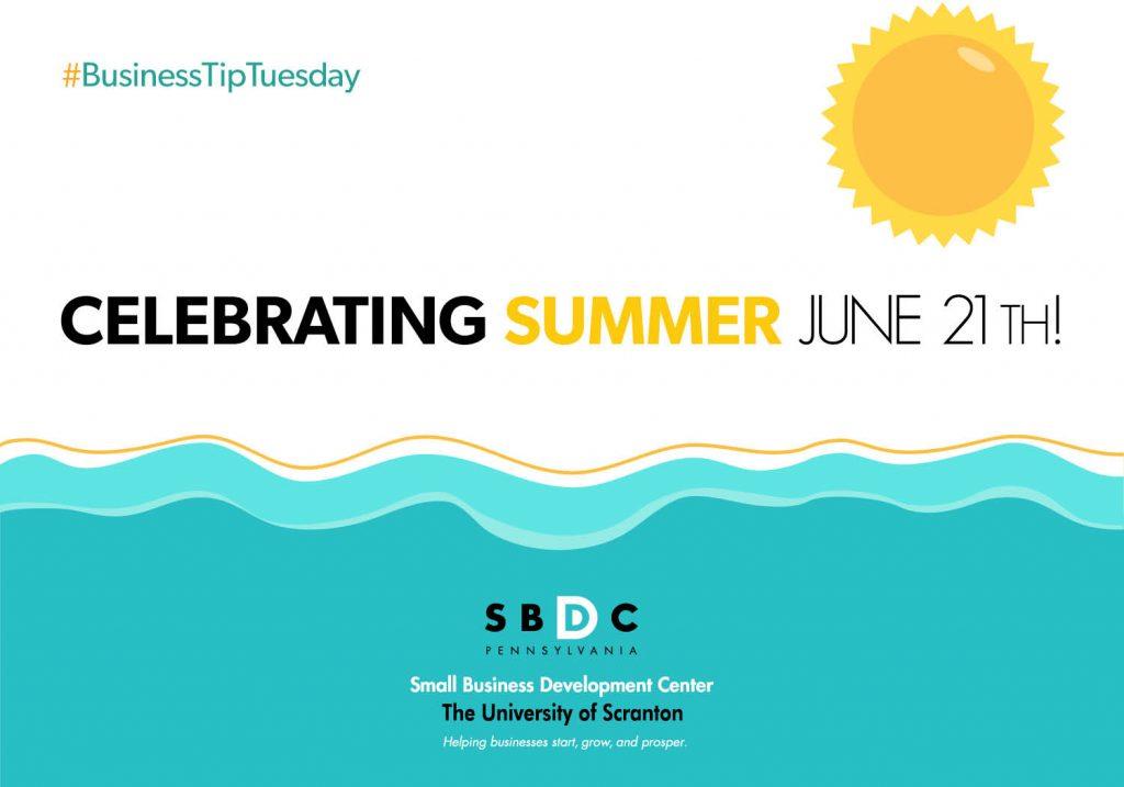 #BusinessTipTuesday – Celebrating Summer June 21th