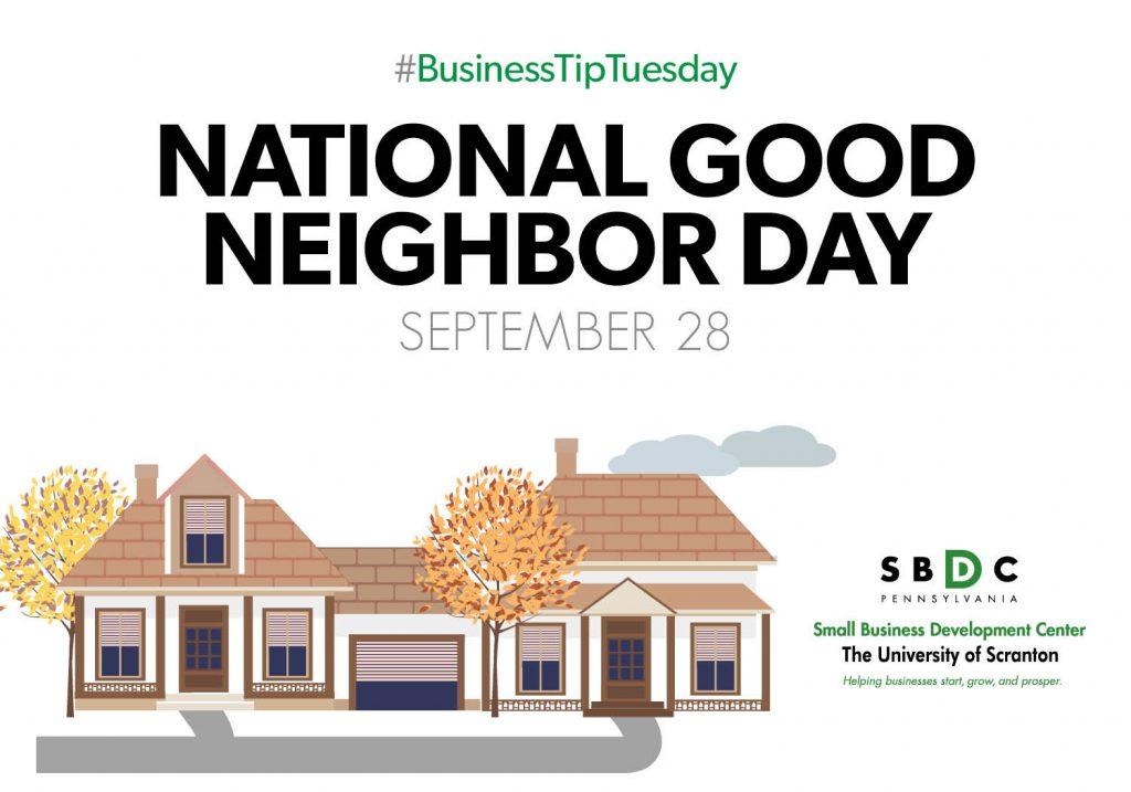#BusinessTipTuesday – National Good Neighbor Day