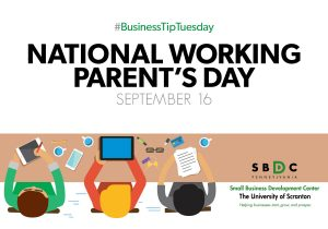 #Business Tip Tuesday – National Working Parent's Day
