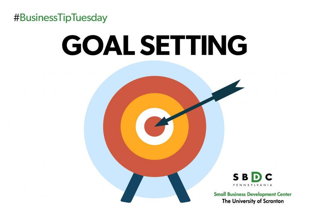 #BusinessTipTuesday – Goal Setting