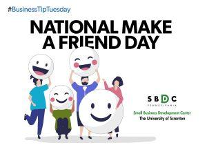#BusinessTipTuesday – National Make a Friend Day