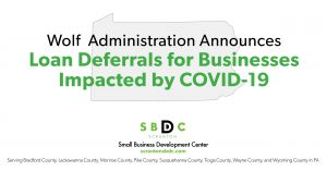 Wolf Administration Announces Loan Deferrals for Businesses Impacted by COVID-19