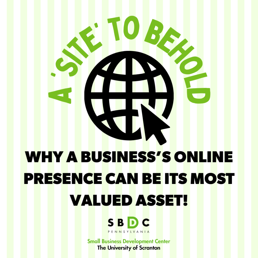 A 'Site' to Behold: Why a business's online presence can be its most valued asset