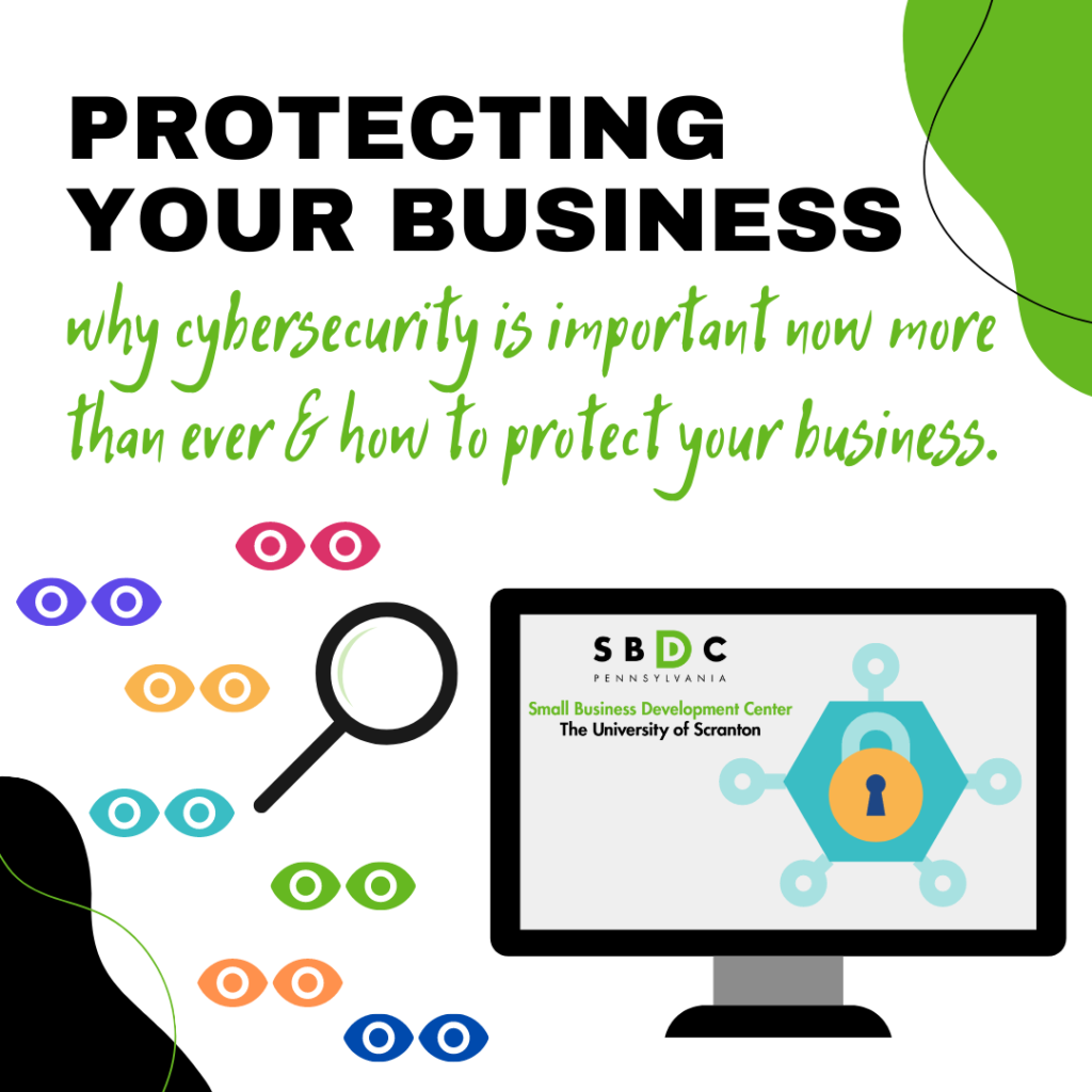 Protecting Your Business: Why Cybersecurity is important now more than ever